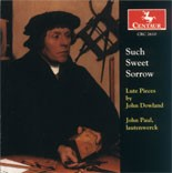 CRC 2610 Such Sweet Sorrow: Lute Pieces by John Dowland