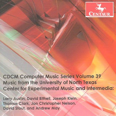 CRC 3219 CDCM Computer Music Series, Volume 39.  Music from the University of North Texas Center for Experimental Music and Intermedia.
