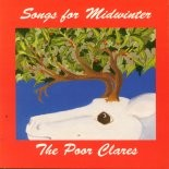 CRC 5022 The Poor Clares:  Songs for Midwinter