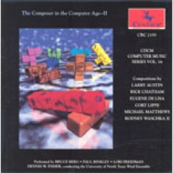 "CRC 2193 CDCM Computer Music Series, Volume 16 ""The Composer in the Computer Age--II"""