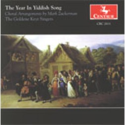 CRC 2611 The Year in Yiddish Song.  Choral Arrangements by Mark Zuckerman.   Mir zaynen do tsu zingen!