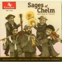 CRC 2699 Matthew H. Fields: Sages of Chelm.  Houston Sinfonia, Larry Rachleff, director