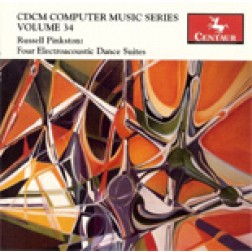 CRC 2764 CDCM Computer Music Series, Volume 34.  Russell Pinkston:  Four Electroacoustic Dance Suites.  Music for Margo's World