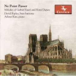 CRC 2795 Ne Point Passer:  Melodies of Gabriel Faure and Henri Duparc.  Faure:  Reve d'Amour