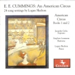 CRC 2801 E.E. Cummings:  An American Circus:  24 settings by Logan Skelton.  Jennifer Goltz, soprano