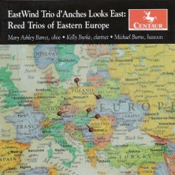 CRC 2972 EastWind Tio d'Anches Looks East:  Reed Trios of Eastern Europe.  Witold Lutoslawski:  Trio na oboj, klarnet I fagot