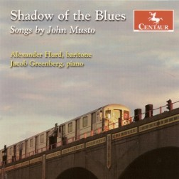 CRC 3000 Shadow of the Blues:  Songs by John Musto.  Shadow of the Blues, River Songs, Canzonettas, viva sweet love