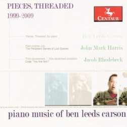CRC 3105 Pieces, Threaded.  Piano Music of Ben Leeds Carson.  Pieces, Threaded