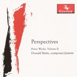 CRC 3139 Perspectives.  Piano Works of Donald Betts.  Of Mingled Voices and Ancient Worlds Moderately, expressive and flexible