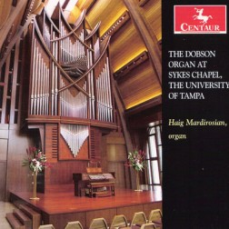 CRC 3153 The Dobson Organ at Sykes Chapel, The University of Tampa (Dobson Organs, op. 89, 2010, Three Manuals – 56 stops).