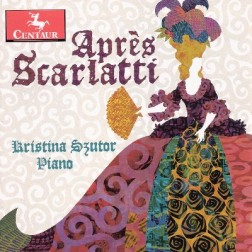 CRC 3178 Apres Scarlatti:  Contemporary Piano Pieces Written in Homage to Domenico Scarlatti.  Norman Dello Joio:  Salut to Scarlatti