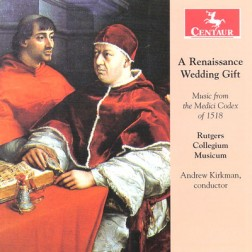 CRC 3230 A Renaissance Wedding Gift:  Music from the Medici Codex of 1518